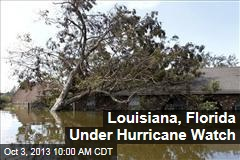 Louisiana, Florida Under Hurricane Watch