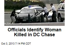 Officials Identify Woman Killed in DC Chase