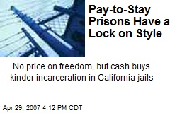 Pay-to-Stay Prisons Have a Lock on Style