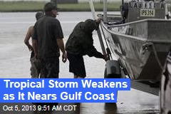 Tropical Storm Weakens as It Nears Gulf Coast