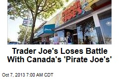 Trader Joe's Loses Battle With Canada's 'Pirate Joe'