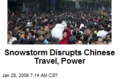 Snowstorm Disrupts Chinese Travel, Power