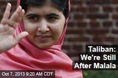 Taliban: We're Still After Malala