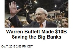 Warren Buffett Made $10B Saving the Big Banks