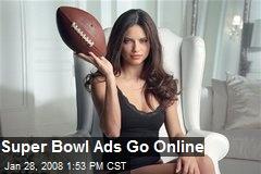Super Bowl Ads Go Online