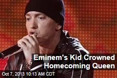 Eminem's Kid Crowned Homecoming Queen