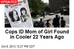 Cops ID Mom of Girl Found in Cooler 22 Years Ago