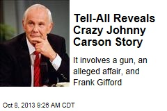 Tell-All Reveals Crazy Johnny Carson Story