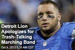 Detroit Lion Apologizes for Trash-Talking Marching Band