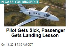 Pilot Gets Sick, Passenger Gets Landing Lesson