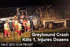 Greyhound Crash Kills 1, Injures Dozens