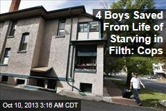 4 Boys Saved After Life of Starving in Filth: Cops