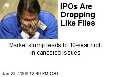 IPOs Are Dropping Like Flies