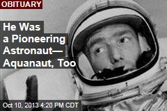 He Was a Pioneering Astronaut— Aquanaut, Too