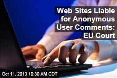 Web Sites Liable for Anonymous User Comments: EU Court