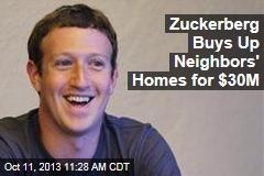 Zuckerberg Buys Up Neighbors' Homes for $30M