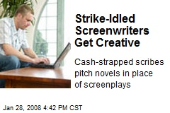 Strike-Idled Screenwriters Get Creative