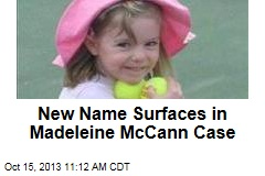New Name Surfaces in Madeleine McCann Case