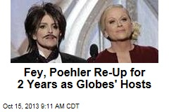 Fey, Poehler Re-Up for 2 Years as Globes' Hosts