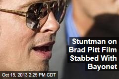Stuntman on Brad Pitt Film Stabbed With Bayonet