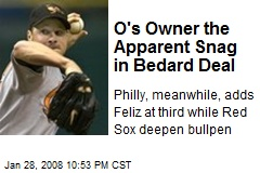 O's Owner the Apparent Snag in Bedard Deal