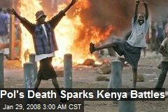 Pol's Death Sparks Kenya Battles