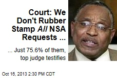 Court: We Don't Rubber Stamp All NSA Requests ...