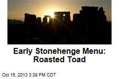 Early Stonehenge Menu: Roasted Toad