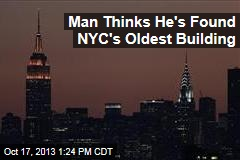 Man Thinks He's Found NYC's Oldest Building