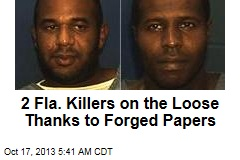 2 Fla. Killers on the Loose Thanks to Forged Papers