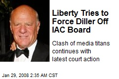 Liberty Tries to Force Diller Off IAC Board
