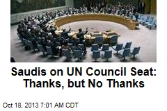Saudis on UN Council Seat: Thanks, but No Thanks