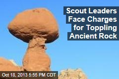 Scout Leaders Face Charges for Toppling Ancient Rock
