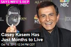 Casey Kasem Has Just Months to Live