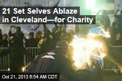 21 Set Selves Ablaze for Record, Charity