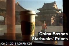 China Bashes Starbucks' Prices