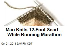 Man Knits 12-Foot Scarf ... While Running Marathon