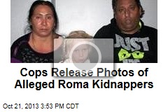 Cops Release Photos of Alleged Roma Kidnappers