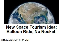 New Space Tourism Idea: Balloon Ride, No Rocket