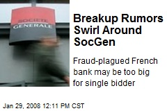 Breakup Rumors Swirl Around SocGen