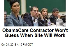 ObamaCare Contractor Won't Guess When Site Will Work
