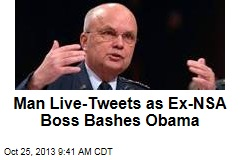 Man Live-Tweets as Ex-NSA Boss Bashes Obama