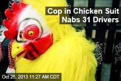 Cop in Chicken Suit Nabs 31 Drivers