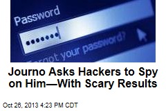 Journo Asks Hackers to Spy on Him—With Scary Results