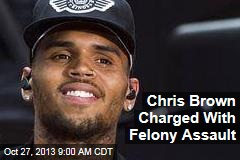 Chris Brown Charged With Felony Assault