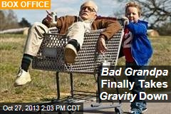 Bad Grandpa Finally Takes Gravity Down