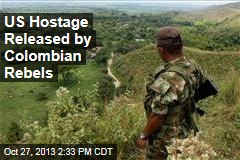 US Hostage Released by Colombian Rebels
