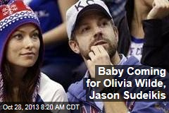 Baby Coming for Olivia Wilde, Jason Sudeikis