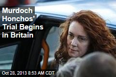 Murdoch Honchos' Trial Begins in Britain
