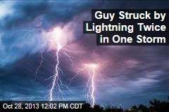 Guy Struck by Lightning Twice in One Storm